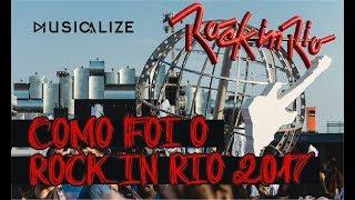 Como Foi o Rock in Rio 2017