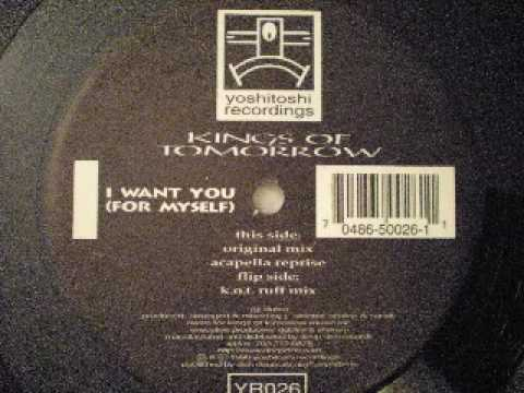 Kings Of Tomorrow - I Want You (For Myself) Original Mix