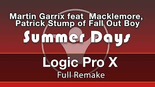 Summer Days - Martin Garrix feat  Macklemore, Patrick Stump of Fall Out Boy Logic X Remake Template