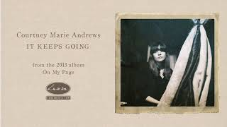 COURTNEY MARIE ANDREWS - It Keeps Going