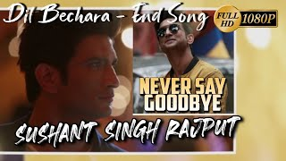 Dil Bechara End Song | Never Say Goodbye | Sushant Singh Rajput | Ar Rahman | Sung by Ar Ameen