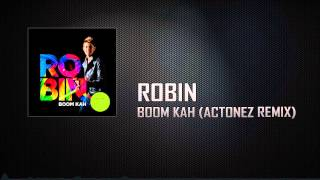 Robin - Boom Kah (Actonez Remix)