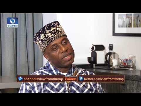 View From The Top Features Rotimi Amaechi Pt.1