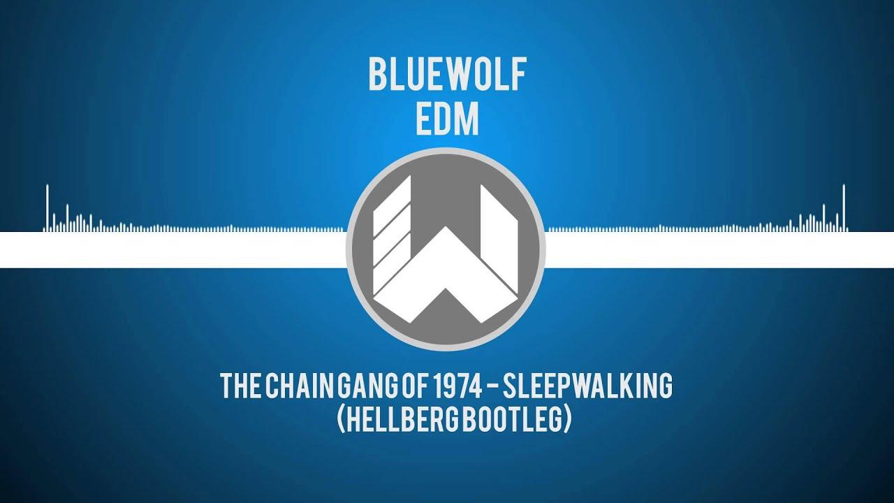 The chain gang of 1974 sleepwalking hellberg bootleg for Whats house music