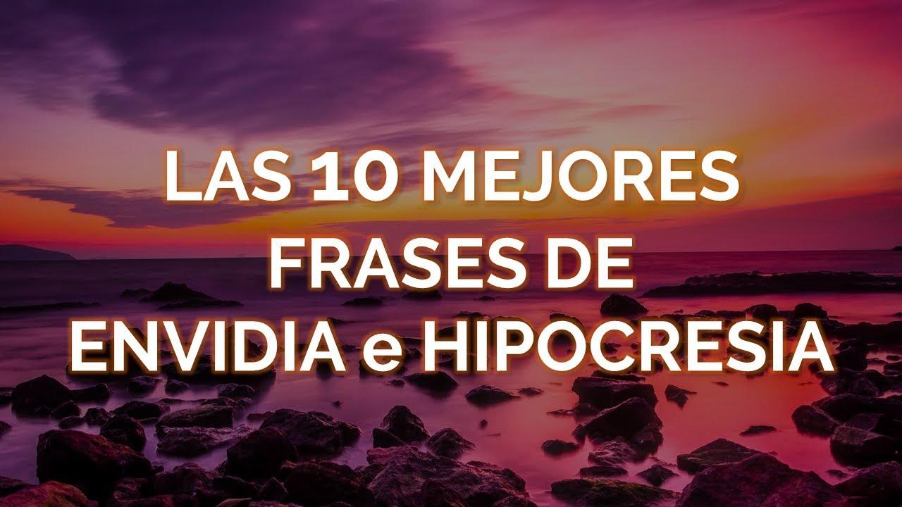Las 10 Mejores Frases De Envidia E Hipocresia