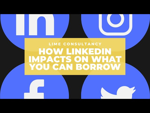 How your Linkedin profile can help you obtain lending