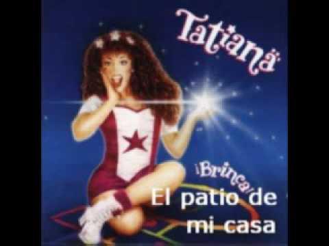 Tatiana El patio De mi casa