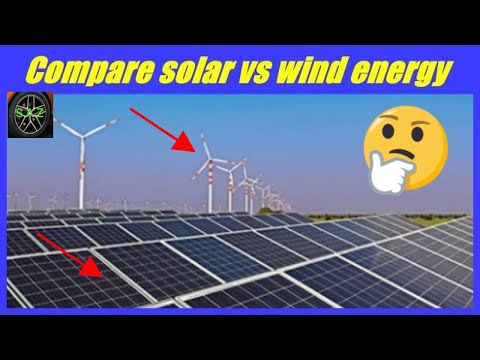 Compare solar energy with wind energy/compare solar panel with wind turbine.