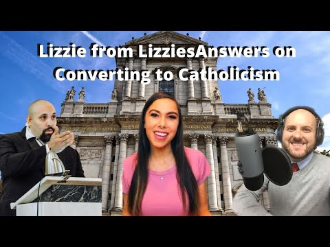 Lizzie (LizziesAnswers) on Her Conversion to Catholicism