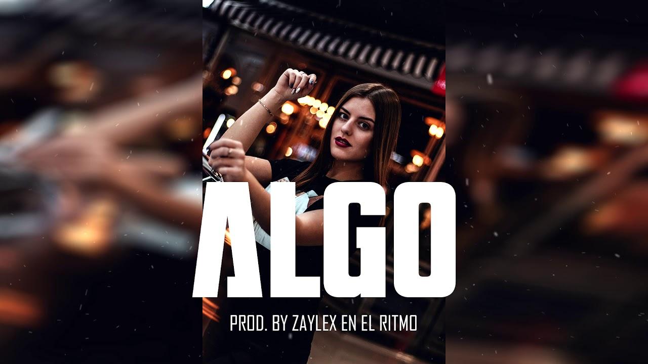 "Pista De Reggaeton 2020 ✘ Free Beat De Reggaeton 2020 - ""ALGO"" (Prod. By Zaylex En El Ritmo)"