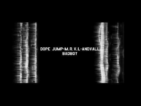 DopeJump-M.R.V.L-Andvall - Badboy (Music Video)