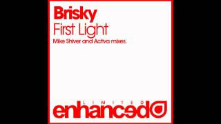 Brisky - First Light (Mike Shiver Dub)