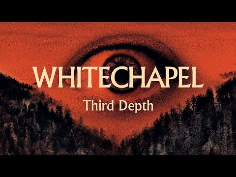 "Whitechapel ""Third Depth"" (OFFICIAL)"