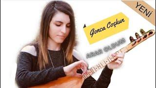Gonca Coşkun - Arar Oldum (Akustik)