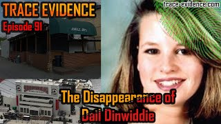 The Disappearance of Dail Dinwiddie - Trace Evidence #91