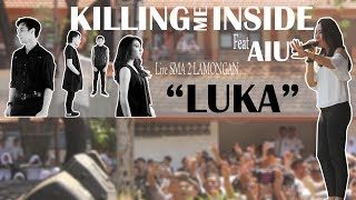 Killing Me Inside Feat AIU LUKA Live SMA 2 LAMONGAN 29 April 2018