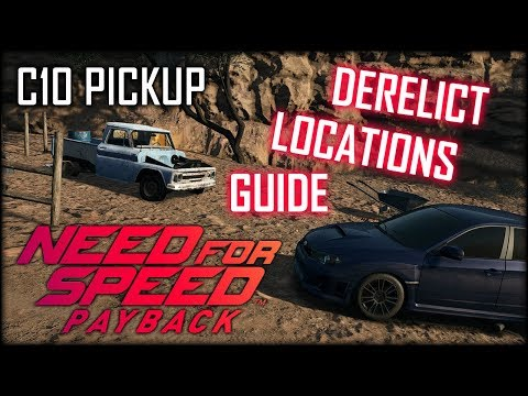 Need For Speed Payback - Derelict Locations Guide - Chevrolet C10 Pickup - NFS Payback C10 Parts