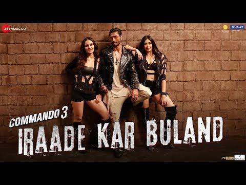 Iraade Kar Buland Video Song - Commando 3