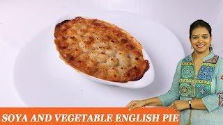 Soya Vegetable English Pie - Mrs Vahchef