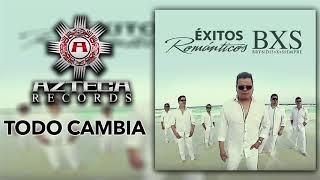 """BXS"" Bryndis Por Siempre - Todo Cambia - Éxitos Románticos"