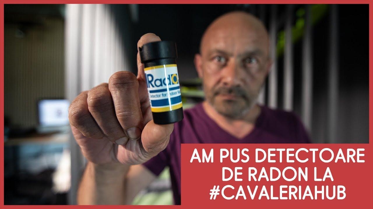 De ce am pus detectoare de Radon la #CavaleriaHub - CASEBUNE.RO