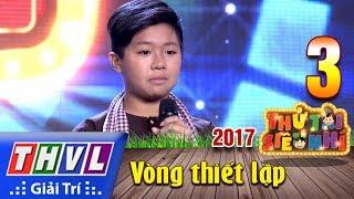 THVL | Thử tài siêu nhí 2017- Tập 3[9]: Bài ca đất phương Nam - Trương Trọng Nhân thumbnail
