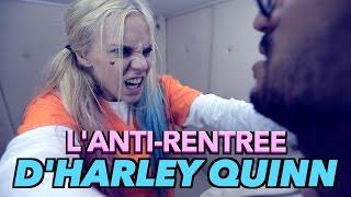 L'anti-rentrée d'Harley Quinn (Ft. Akim Omiri)