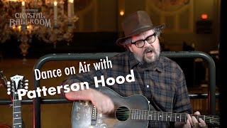 Dance on Air Series: Patterson Hood shares songs from Drive-By Truckers' 2020 Albums