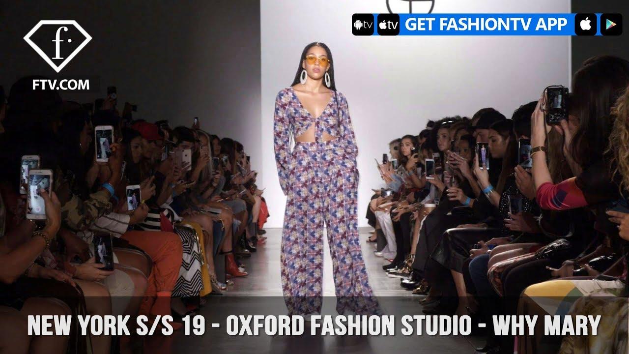 7dd2ae773e341 New York Fashion Week Spring/Summer 2019 - Oxford Fashion Studio - Why Mary  | FashionTV | FTV