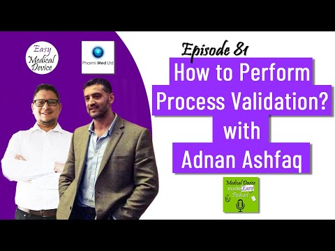 How To Perform Your Process Validation For Medical Devices? (IQ OQ PQ)
