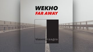 Wekho - Far Away [Official]
