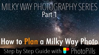 How to PLAN a Milky Way Photo | Step by Step with PhotoPills