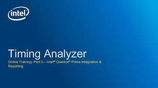 Timing Analyzer: Intel® Quartus® Prime Software Integration & Reporting