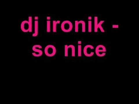 dj ironik - so nice