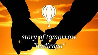 "Lirik lagu romantis ~ story of tomorrow ""hadirnya"""