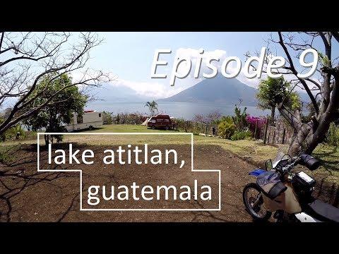 EPISODE 9 - Lake Atitlan, Guatemala - Motorbike Explorer