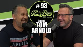 HoneyDew Podcast #93 | Tom Arnold
