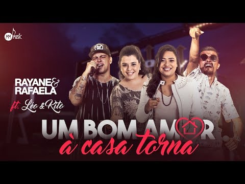 Rayane & Rafaela – Um Bom Amor À Casa Torna ft. Léo & Kito