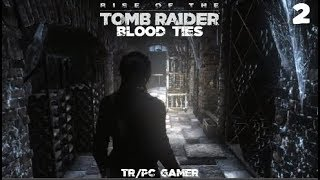 Rise Of The Tomb Raider Blood Ties(TR/PC Gamer)(Croft Manor)Part 2