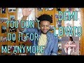 DEMI LOVATO YOU DON T DO IT FOR ME ANYMORE REACTION REVIEW mp3