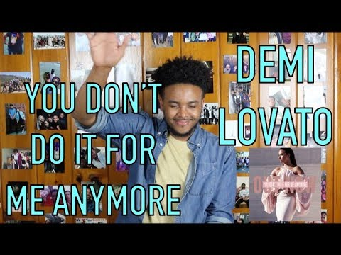DEMI LOVATO- YOU DON&39;T DO IT FOR ME ANYMORE REACTION & REVIEW
