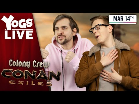 SPIFFING EXILES! - Conan Exiles - Colony Crew W/ Lewis, Leo, Pedguin, Spiff And Ravs! - 14/03/20