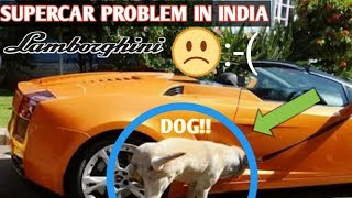 TOP 5 PROBLEMS FACED BY SUPERCARS IN INDIA  MCLAREN 720S edition  2018 must watch!!! PART 2