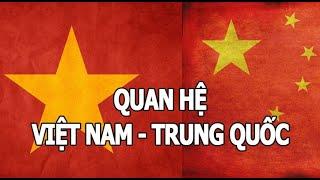327. Quan hệ Việt Nam -  Trung Quốc trong thế giới hôm nay.