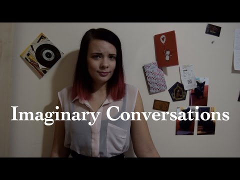 Imaginary Conversations (A Spoken Word Poem)