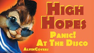 Panic! At The Disco - High Hopes - Alvin And The Chipmunk