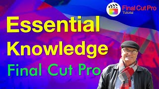 Essential Knowledge needed to start using Final Cut Pro 10.5.2 - beginners tutorial