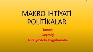 Makro İhtiyati Politika Nedir? Türkiye'deki Uygulaması Nelerdir?
