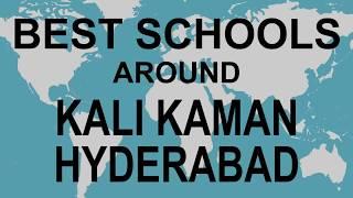 Best Schools around Kali Kaman Hyderabad   CBSE, Govt, Private, International | Edu Vision