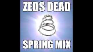 Zeds Dead- Spring Mix [Free Download]